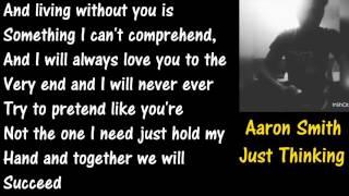 Aaron Smith - Just Thinking - Emotional Rap ( Lyrics )