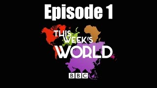 This Week's World: 1. Solving the World's Refugee Crisis (14/05/2016) - BBC News