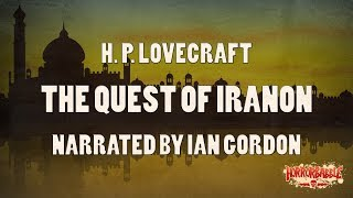 """""""The Quest of Iranon"""" by H. P. Lovecraft (Narrated by Ian Gordon)"""