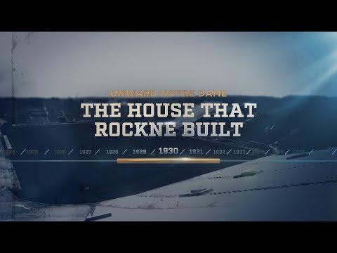 Onward Notre Dame: The House that Rockne Built