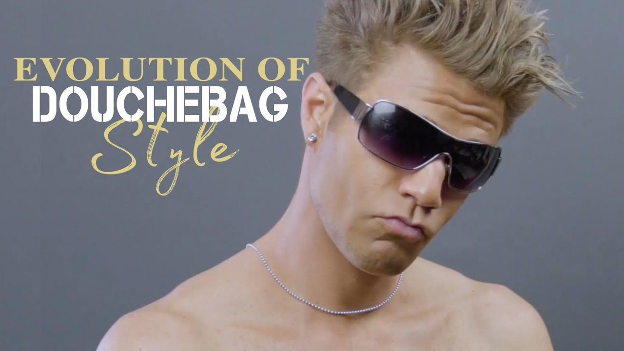 Part Douche Watch The Evolution Of Douchebag Style Over The Years