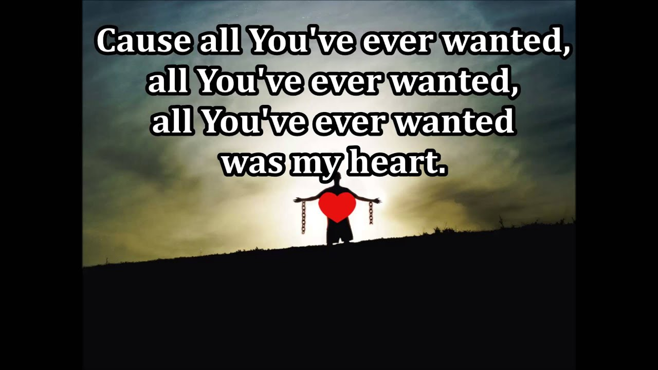 Download All You've Ever wanted was my Heart Accompaniment (Casting Crowns)