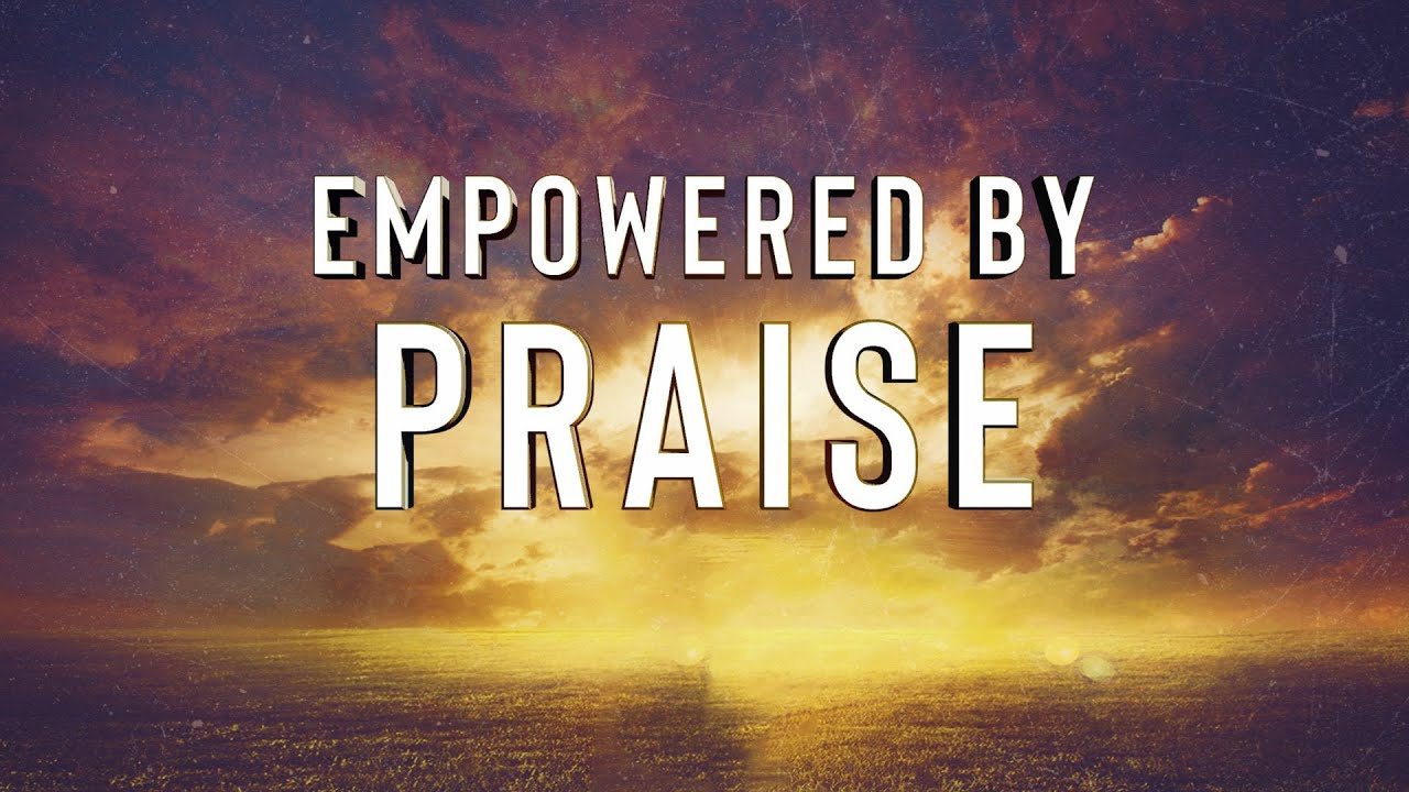 Download Empowered by Praise (Part 4)