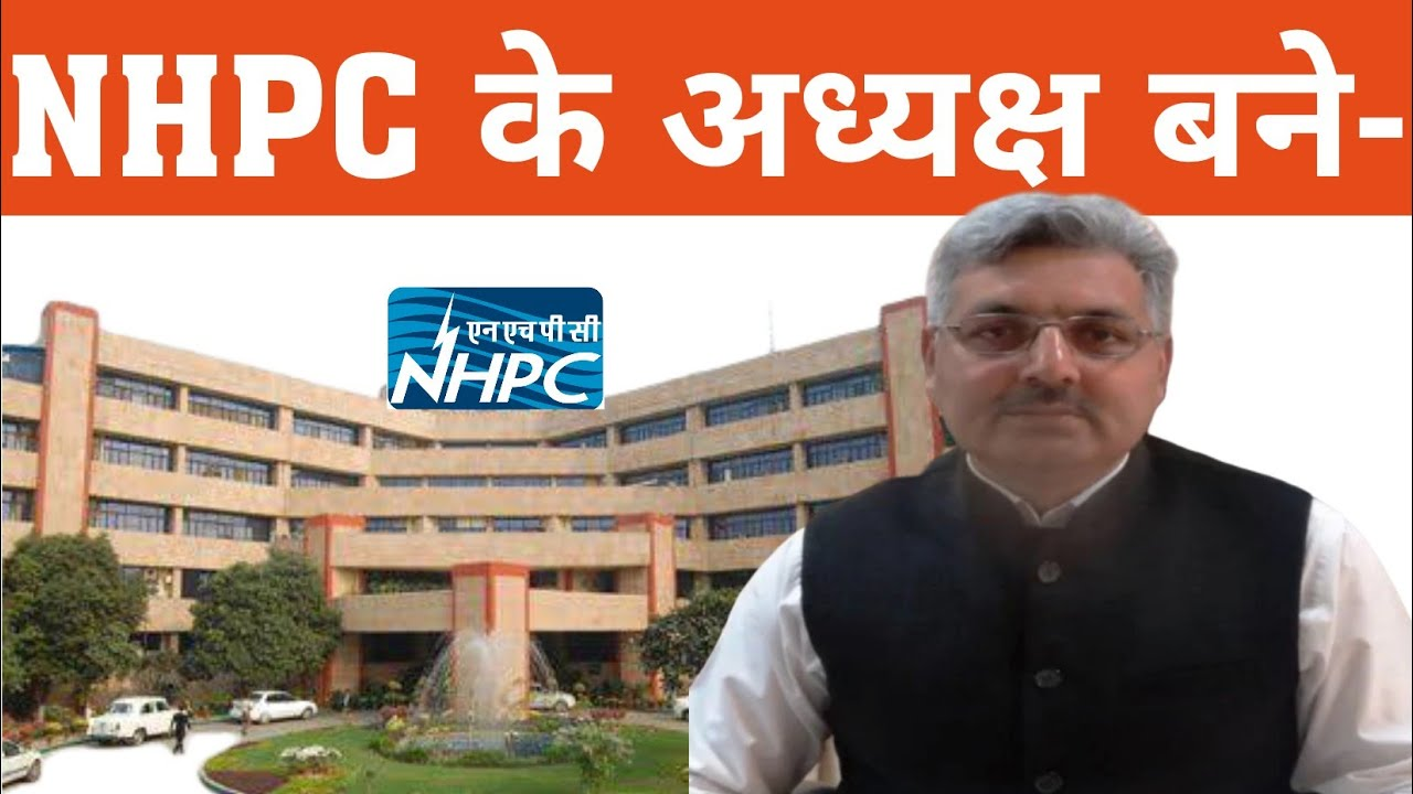 Image result for Abhay Kumar Singh to be the new chairman and managing director of NHPC