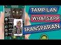 Cara Mengubah Tampilan WA Menjadi Transparan - Whatsapp Delta GB Terbaru