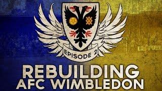 Rebuilding AFC Wimbledon - Ep.2 Wombling Free!   Football Manager 2016