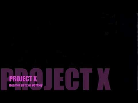 project x soundtrack - beamer benz or bentley