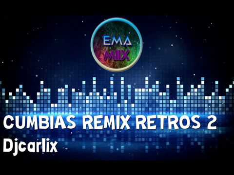 CUMBIAS REMIX RETROS 2   Djcarlix