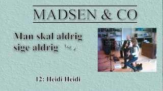 MADSEN & CO -- Heidi Heidi