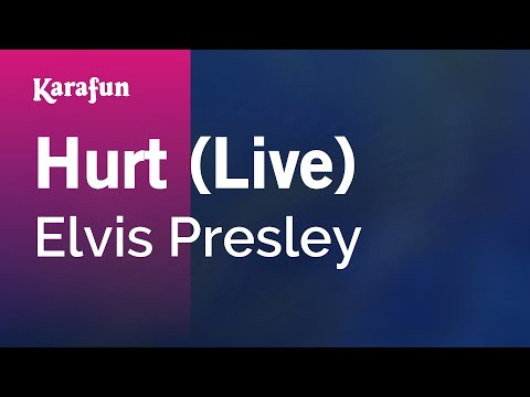 Hurt (Live) - Elvis Presley | Karaoke Version | KaraFun