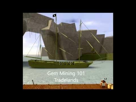 Tradelands - Gem Mining 101