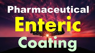Pharmaceutical enteric film coating