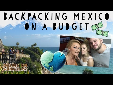 Backpacking Mexico and Central America on a budget - Episode 1 Mexico