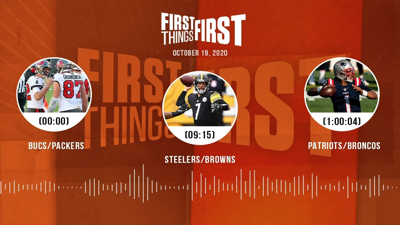 NFL Week 6: Bucs/Packers, Steelers/Browns, Patriots (10.19.20)   FIRST THINGS FIRST Audio Podcast