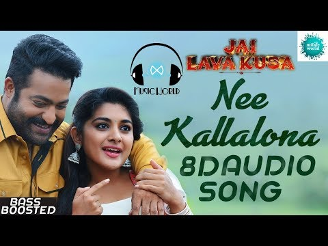 Nee Kallalona 8D AUDIO SONG - Jai Lava Kusa | USE EARPHONES🎧 | BASS BOOSTED | MUSIC WORLD |