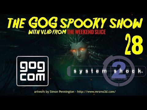 The GOG Spooky Show - System Shock 2 - #28 - on twitch.tv/gogcom