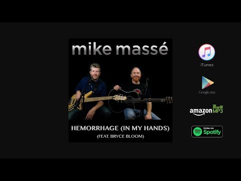 Hemorrhage (In My Hands) (acoustic Fuel cover) - Mike Massé feat. Bryce Bloom