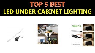 Best LED Under Cabinet Lighting 2019