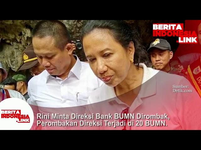 Rini minta Direksi Bank BUMN dirombak, perombakan Direksi terjadi di 20 BUMN