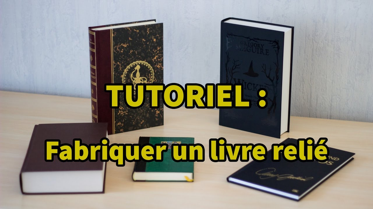 tutoriel fabriquer un livre reli youtube. Black Bedroom Furniture Sets. Home Design Ideas