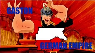 Gaston - Prussian Version (Every Time Something Violent Happens The Reich Gets Bigger)