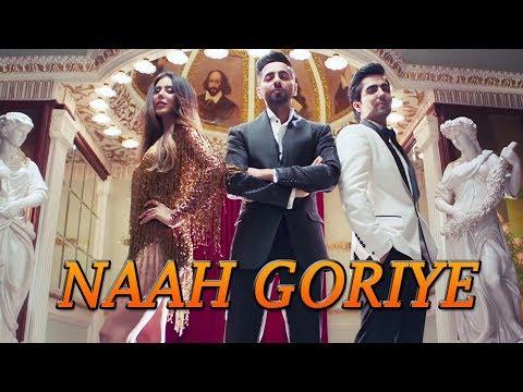 Naah Goriye   Bala   Ayushmann Khurrana  Sonam Bajwa   Harrdy Sandhu   Swasti Mehul  B Praak   Jaani