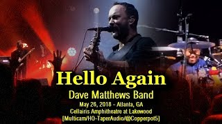 "Dave Matthews Band - ""Hello Again"" - 5/26/2018 - [Multicam/HQ-TaperAudio] - Atlanta, GA"