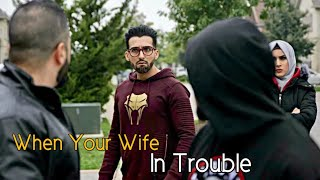 When Your Wife In Trouble - Sham Idrees | Froggy