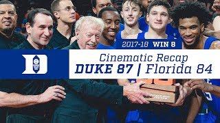 Win 8 | Cinematic Recap: Duke 87, Florida 84 (11/26/17)