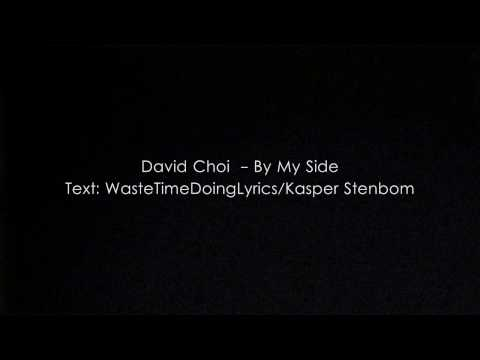 David Choi - By My Side Lyrics [HD]