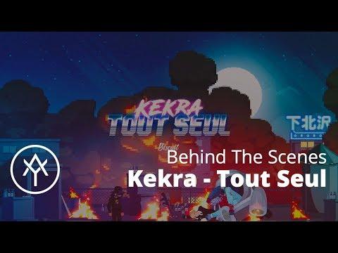 Youtube: Kekra – Tout Seul | Behind The Scenes