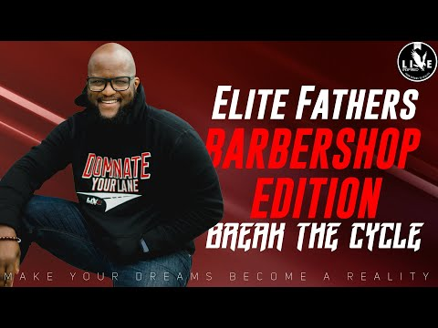 Elite Fathers Barbershop Edition - Break The Cycle