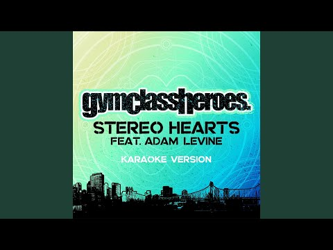 Stereo Hearts (feat. Adam Levine) (Karaoke Version)