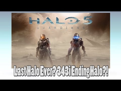 Halo 5 Will Be The LAST Halo Ever Made? - But Why?!