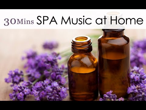 ★ 30 Mins ★ SPA Music at Home - The Music of Flower Essence Remedies / 居家香氛紓壓音樂