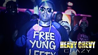Heavy Chevy - Crazy (Video)