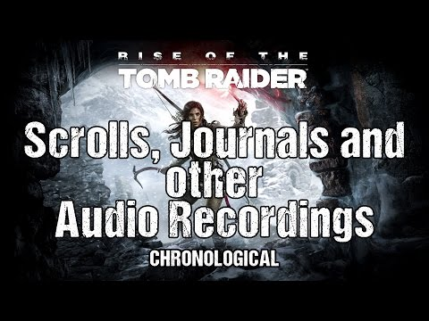 Document and Diary Audio Logs  The Prophet's Backstory and more  Rise of the Tomb Raider