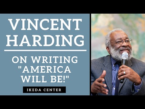 "Vincent Harding - Writing ""America Will Be! Conversations on Hope, Freedom, and Democracy"""