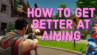 How To Get Better at Aiming in Fortnite (asus-vorwenn)