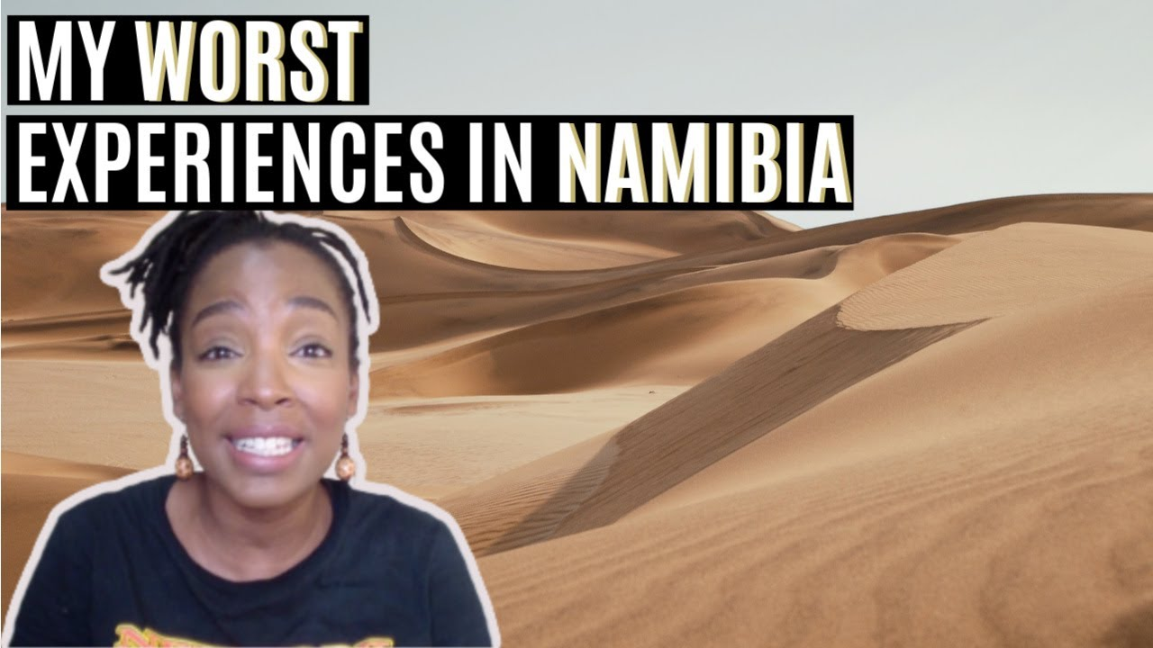 MY TOUGHEST EXPERIENCES IN NAMIBIA!
