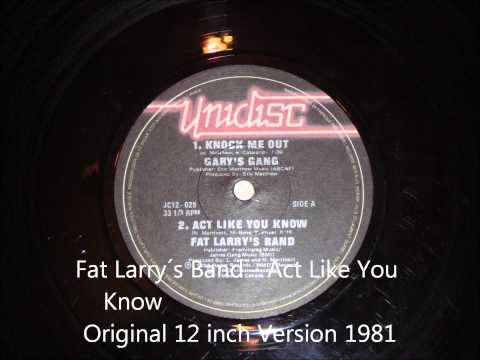 Fat Larry´s Band - Act Like You Know Original 12 inch Version 1981