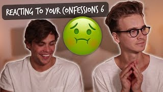REACTING TO YOUR CONFESSIONS #6