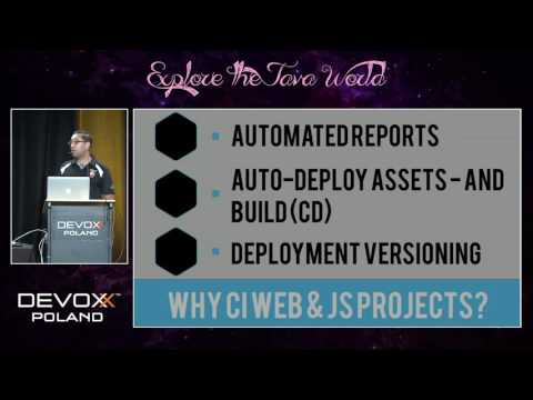 Devoxx Poland 2016 - Pratik Patel - Continuous Integration for Web & JavaScript Projects