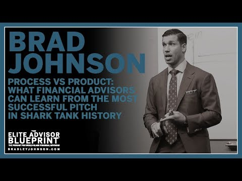 Process vs Product: What Financial Advisors Can Learn From Most Successful Pitch Shark Tank History