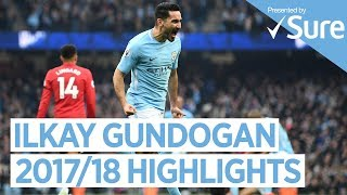 ILKAY GUNDOGAN | GOALS SKILLS & MORE | Best of 2017/18