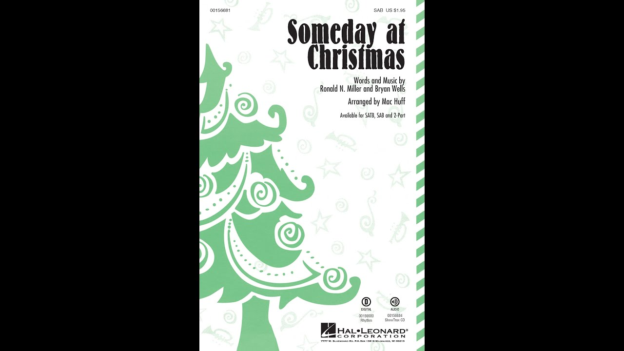 Someday at Christmas (SAB) - Arranged by Mac Huff - YouTube