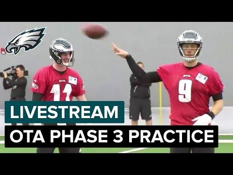 Livestream of Carson Wentz, Nick Foles & Team During OTA Phase 3 Practice | Philadelphia Eagles