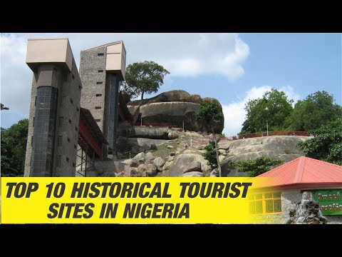 Top 10 Historical Tourist Sites to Visit in Nigeria