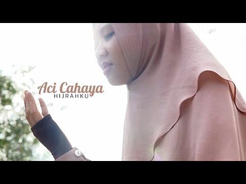 Aci Cahaya - Hijrahku | Official Music Video