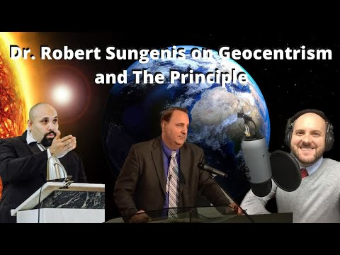 Robert Sungenis on Geocentrism and The Principle
